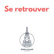 Se retrouver:Activités Moskva Accueil